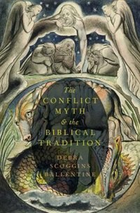 Book The Conflict Myth and the Biblical Tradition by Debra Scoggins Ballentine