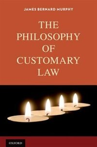 Book The Philosophy of Customary Law by James Bernard Murphy