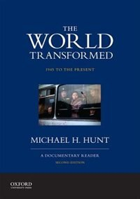 Book The World Transformed, 1945 to the Present: A Documentary Reader by Michael H. Hunt