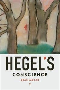 Book Hegels Conscience by Dean Moyar
