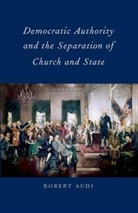 Book Democratic Authority and the Separation of Church and State by Robert Audi