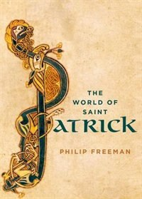 Book The World of Saint Patrick by Philip Freeman