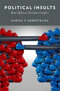 Book Political Insults: How Offenses Escalate Conflict by Karina V. Korostelina