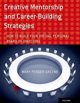 Book Creative Mentorship and Career-Building Strategies: How to Build your Virtual Personal Board of… by Mary Pender Greene