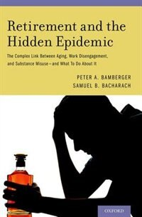 Book Retirement and the Hidden Epidemic: The Complex Link Between Aging, Work Disengagement, and… by Peter A. Bamberger