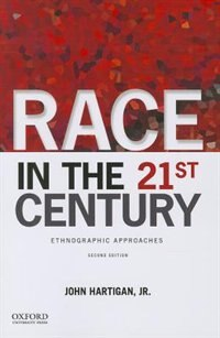 Book Race in the 21st Century: Ethnographic Approaches by John Hartigan