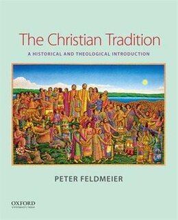 Book The Christian Tradition: A Historical and Theological Introduction by Peter Feldmeier