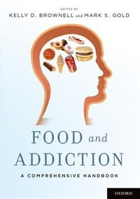 Book Food and Addiction: A Comprehensive Handbook by Kelly D. Brownell