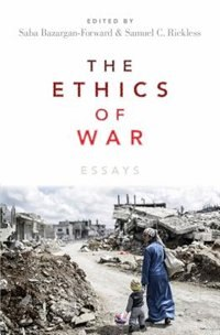 Book The Ethics of War: Essays by Saba Bazargan