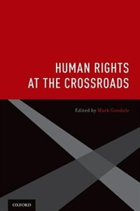 Book Human Rights at the Crossroads by Mark Goodale