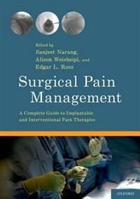 Book Surgical Pain Management: A Complete Guide to Implantable and Interventional Pain Therapies by Sanjeet Narang