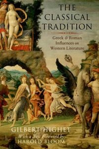Book The Classical Tradition: Greek and Roman Influences on Western Literature by Gilbert Highet