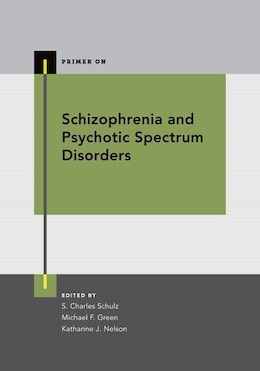 Book Schizophrenia and Psychotic Spectrum Disorders by S. Charles Schulz