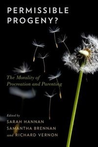 Book Permissible Progeny?: The Morality of Procreation and Parenting by Sarah Hannan