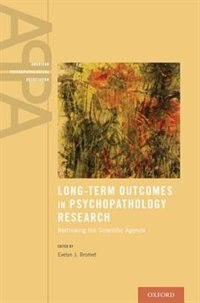 Book Long-Term Outcomes in Psychopathology Research: Rethinking the Scientific Agenda by Evelyn J. Bromet