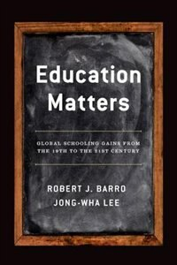 Book Education Matters: Global Schooling Gains from the 19th to the 21st Century by Robert J. Barro