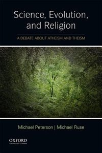 Book Science, Evolution, and Religion: A Debate about Atheism and Theism by Michael Peterson