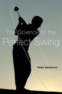Book The Science of the Perfect Swing by Peter Dewhurst