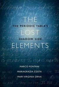 Book The Lost Elements: The Periodic Tables Shadow Side by Marco Fontani