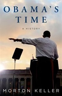 Book Obamas Time: A History by Morton Keller