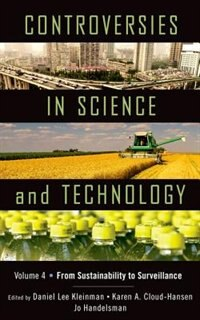 Book Controversies in Science and Technology: From Sustainability to Surveillance by Daniel Lee Kleinman