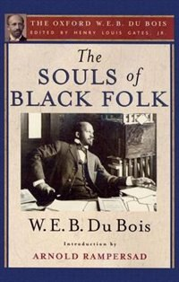 Book The Souls of Black Folk (The Oxford W. E. B. Du Bois) by Henry Louis Gates