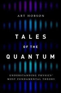Book Tales of the Quantum: Understanding Physics Most Fundamental Theory by Art Hobson