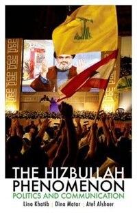 Book The Hizbullah Phenomenon: Politics and Communication by Lina Khatib