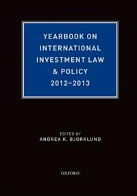 Book Yearbook on International Investment Law and Policy 2012-2013 by Andrea Bjorklund