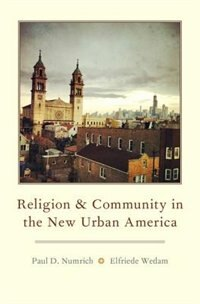 Book Religion and Community in the New Urban America by Paul D. Numrich