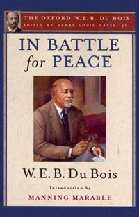 Book In Battle for Peace (The Oxford W. E. B. Du Bois): The Story of My 83rd Birthday by Henry Louis Gates
