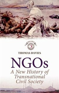 Book NGOs: A New History of Transnational Civil Society by Thomas Davies