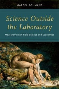 Book Science Outside the Laboratory: Measurement in Field Science and Economics by Marcel Boumans
