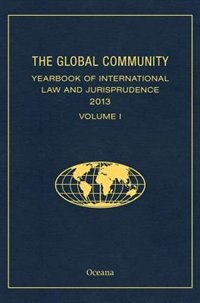 Book The Global Community Yearbook of International Law and Jurisprudence 2013 by Giuliana Ziccardi Capaldo