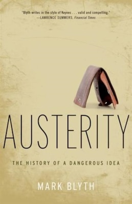 Book Austerity: The History of a Dangerous Idea by Mark Blyth