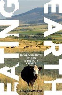 Eating Earth: Environmental Ethics and Dietary Choice