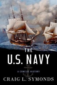 Book The U.S. Navy: A Concise History by Craig L. Symonds