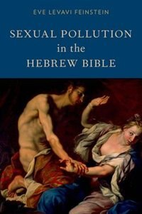 Book Sexual Pollution in the Hebrew Bible by Eve Levavi Feinstein