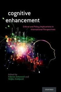 Book Cognitive Enhancement: Ethical and Policy Implications in International Perspectives by Fabrice Jotterand