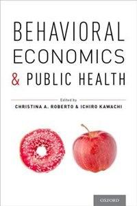 Book Behavioral Economics and Public Health by Christina A. Roberto