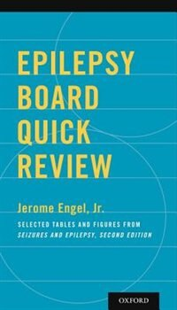 Book Epilepsy Board Quick Review: Selected Tables and Figures from Seizures and Epilepsy by Jerome Engel
