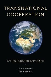 Book Transnational Cooperation: An Issue-Based Approach by Clint Peinhardt