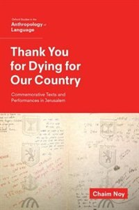 Book Thank You for Dying for Our Country: Commemorative Texts and Performances in Jerusalem by Chaim Noy