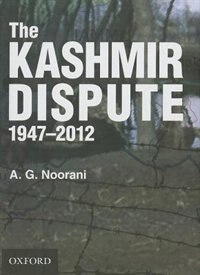 Book The Kashmir Dispute 1947-2012 by A. G. Noorani