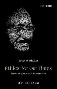Book Ethics for Our Times: Essays in Gandhian Perspective by M. V. Nadkarni