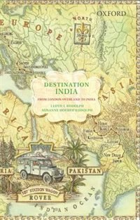 Book Destination India: From London Overland to India and What We Learned There by Lloyd I. Rudolph