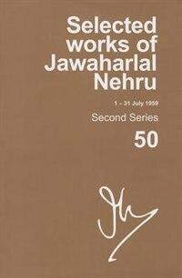 Book Selected Works of Jawaharlal Nehru (1-31 July 1959): Second series, Vol. 50 by Madhavan K. Palat