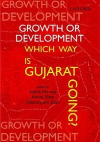 Book Growth or Development: Which Way is Gujarat Going by Indira Hirway