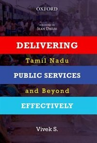Book Delivering Public Services Effectively: Tamil Nadu and Beyond by S. Vivek