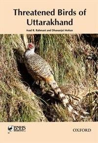 Book Threatened Birds of Uttarakhand by Asad R. Rahmani